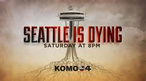 "1 Hour Documentary Of ""Seattle Is Dying"""